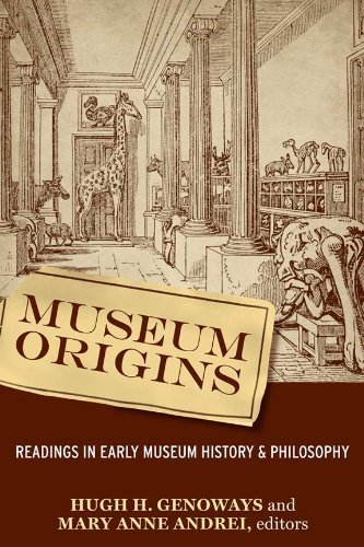 Museum Origins: Readings in Early Museum History and Philosophy by Hugh H. Genoways (2008-07-01)