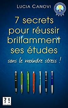 7 secrets pour réussir brillamment ses études sans le moindre stress !