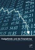 Hedgefonds und die Finanzkrise: Anatomie eines Hedgefonds-Zusammenbruchs