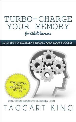 Turbo Memory (Turbo-Charge Your Memory (for Adult learners): 10 steps to memory excellence and exam success (English Edition))