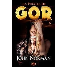 Les Pirates de Gor: Gor, T6