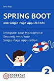Spring Boot and Single-Page Applications: Integrate Your Microservice Securely with Your  Single-Page Application (Brief books for developers Book 2) (English Edition)