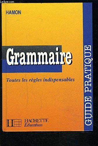 ANALYSE GRAMMATICALE ET LOGIQUE. Guide pratique par Albert Hamon