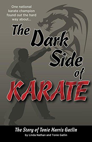 The Dark Side of Karate: The Story of Tonie Harris Gatlin ...