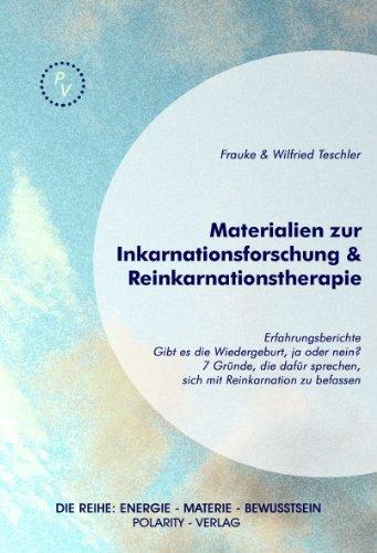 rnationsforschung & Reinkarnationstherapie: Erfahrungsberichte, Gibt es die Wiedergeburt, ja oder nein? Sieben gute Gründe, die dafür ... Reihe: Energie - Materie - Bewusstsein 1) ()