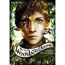 Woodwalkers (1). Carags Verwandlung