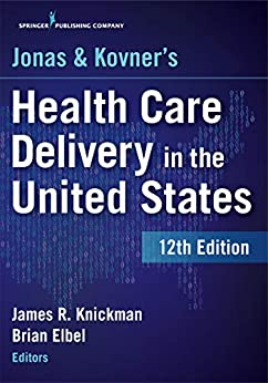 Jonas And Kovner's Health Care Delivery In The United States, 12th Edition por James R., Phd Knickman epub