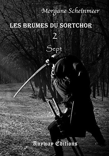 Les Brumes du Sortchor Tome 2: Sept