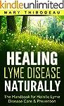 Healing Lyme Disease Naturally: The H...