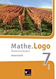 Mathe.Logo – Bayern - neu / Realschule Bayern: Mathe.Logo – Bayern - neu / Mathe.Logo Bayern AH 7 I – neu: Realschule Bayern