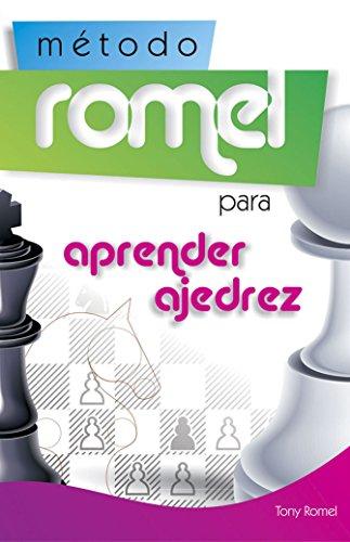 Método Romel para aprender ajedrez por Tony Romel