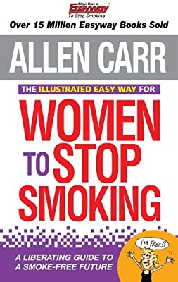 The Illustrated Easy Way for Women to Stop Smoking: A Liberating Guide to a Smoke-free Future from Arcturus Publishing Ltd