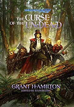 Heroes of Karth: The Curse of the Undead by [Hamilton, Grant]