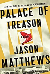 Palace of Treason: A Novel (The Red Sparrow Trilogy) by Jason Matthews (2015-06-02)