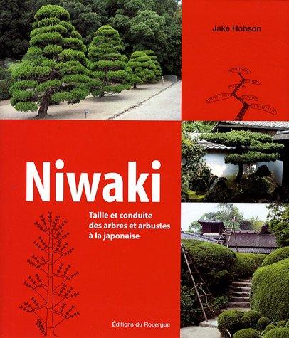 Niwaki : Taille et conduite des arbres et arbustes  la japonaise