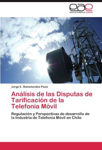Análisis de las Disputas de Tarificación de la Telefonía Móvil por Bahamondes Passi Jorge E.
