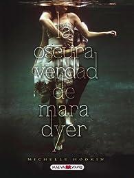 La oscura verdad de Mara Dyer par Michelle Hodkin