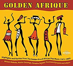 Golden Afrique - Highlights & Rarities From The Golden Era Of African Pop Music (1971 - 1983)