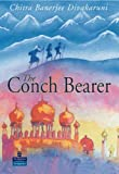 The Conch Bearer (NEW LONGMAN LITERATURE 11-14) by Chitra Banerjee Divakaruni (2005-04-07)