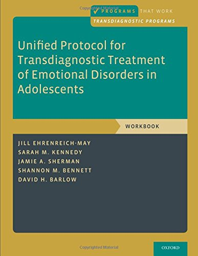 Unified Protocol for Transdiagnostic Treatment of Emotional Disorders in Adolescents: Workbook (Programs That Work) por Jill Ehrenreich-May