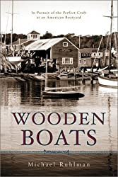 Wooden Boats by Michael Ruhlman (2001-05-07)