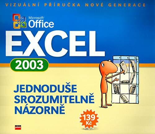 Microsoft Office Excel 2003  Jednoduše Srozumitelě Názorně: Vizuální příručka nové generace (2004) (Microsoft Office Excel 2003)