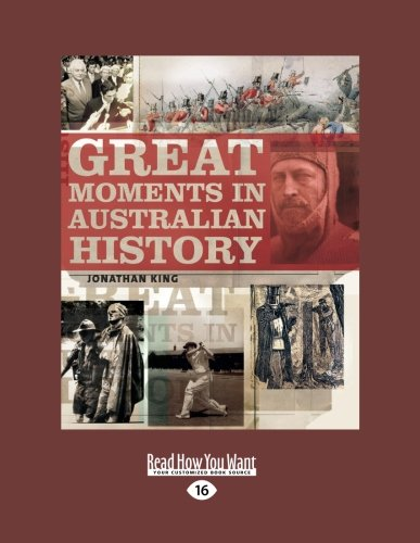 Great Moments in Australian History (Large Print 16pt)