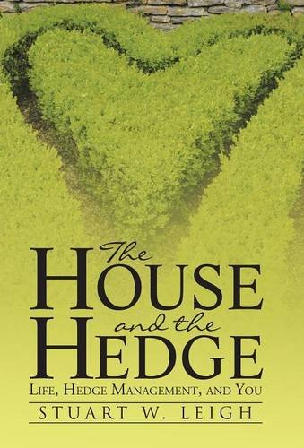 The House and the Hedge: Life, Hedge Management, and You