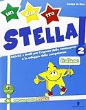 Un, due, tre stella! - Italiano - Volume classe 2a