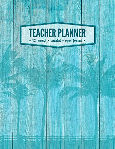 Teacher Planner: Year Month Week Teacher Lesson Planner Organizer | Record book For Teachers Homeschoolers | Undated | Beach House Wood Panel Palm Tree And Seashell Cover -