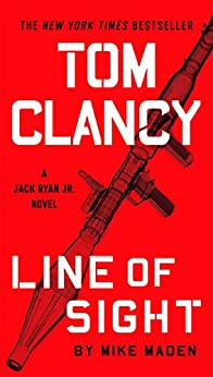 Tom Clancy Line of Sight (A Jack Ryan Jr. Novel Book 4) (English Edition) von [Maden, Mike]