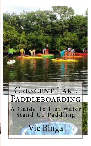 Crescent Lake Paddleboarding: A Guide To Flat Water Stand Up Paddling