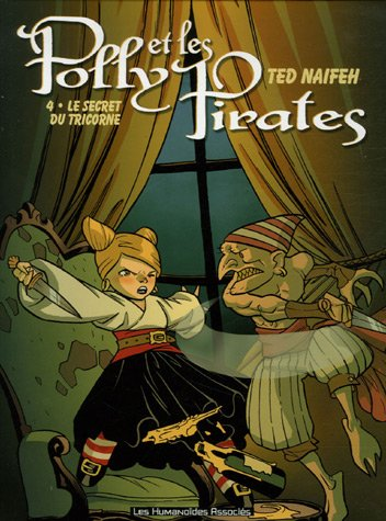 Polly et les Pirates, Tome 4 : Le secret du tricorne (Tricorne Pirate)