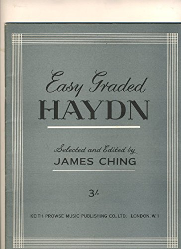 Easy graded Haydn. Selected and edited by James Ching, etc. [P.F.]