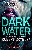 Dark Water (Detective Erika Foster Book 3) by Robert Bryndza