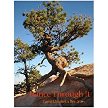 Dance Through It:  Gleanings from a Near-Death Experience (English Edition)