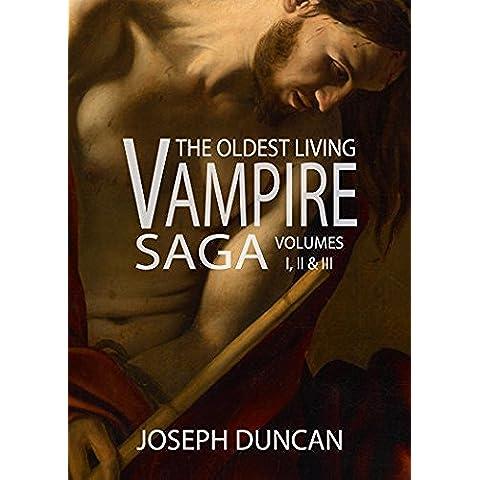 The Oldest Living Vampire Saga: Volumes I, II & III (English Edition)