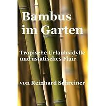 Bambus im Garten (Reinhards Reihe Exoten im Garten 1)