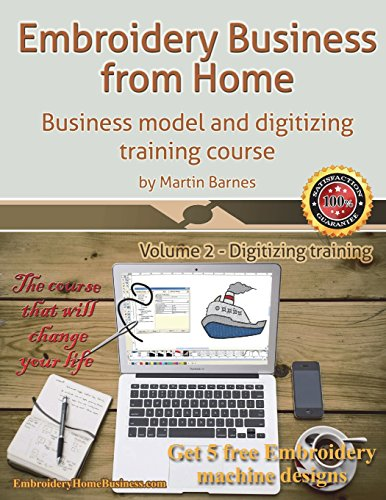 Embroidery Business from Home: Business Model and Digitizing Training Course (Embroidery Business from Home by Martin Barnes) (Stickerei-software)