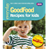 Good Food: Recipes for Kids: Triple-tested Recipes (GoodFood 101)