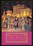 Front cover for the book Bravo for the Bride by Elizabeth Eyre