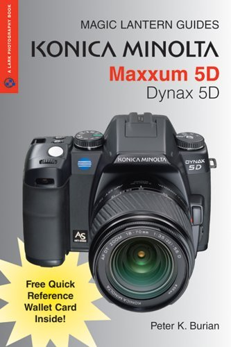 magic-lantern-guides-konica-minolta-maxxum-5d-dynax-5d-by-peter-k-burian-2006-05-28