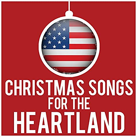 Christmas Songs for the Heartland: The Best Christmas Country, Carols, And Rock-n-Roll for the Whole Family Featuring Jingle Bell Rock, Frosty the Snowman, Sleigh Ride, Christmas Song, &