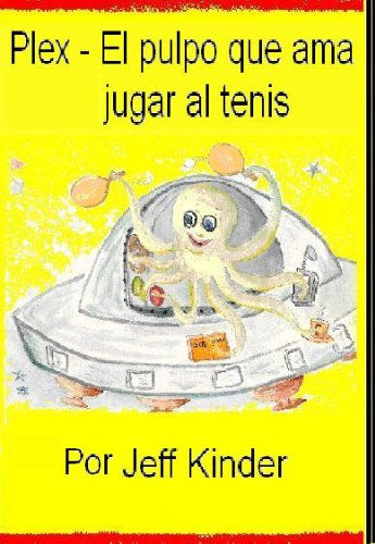 PLEX - El pulpo que ama jugar al tenis (English Edition) por Jeff Kinder