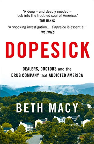 Dopesick: Dealers, Doctors and the Drug Company that Addicted America (English Edition)