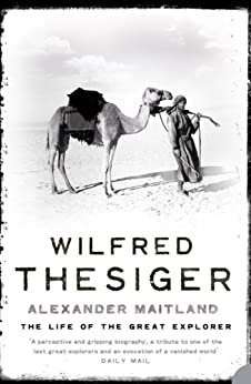 Wilfred Thesiger: The Life of the Great Explorer par [Maitland, Alexander]