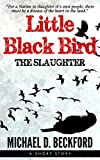 Little Black Bird: The Slaughter