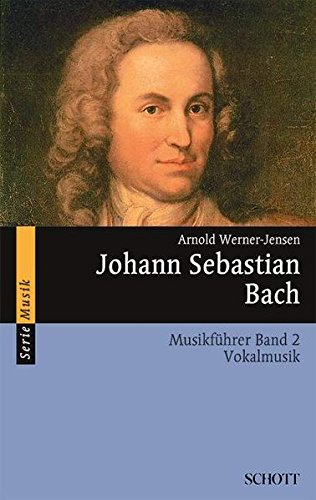 Johann Sebastian Bach. Musikführer - Band 2: Vokalmusik. Band 2 - 9783795780784