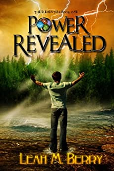 Power Revealed (The Elementers Book 1) by [Berry, Leah M.]
