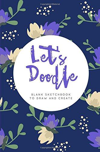 Let's Doodle: Blank Sketchbook to Draw and Create por Joyful Journals